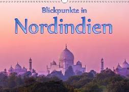 Blickpunkte in Nordindien (Wandkalender 2019 DIN A3 quer)