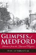 Glimpses of Medford: Selections from the Historical Register