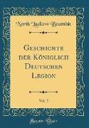 Geschichte der Königlich Deutschen Legion, Vol. 2 (Classic Reprint)