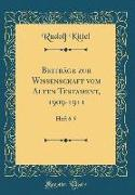 Beiträge zur Wissenschaft vom Alten Testament, 1909-1911