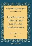 Gemählde aus Häuslichen Leben, und Erzählungen, Vol. 5 (Classic Reprint)