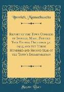 Report of the Town Officers of Ipswich, Mass., For the Year Ending December 31, 1935, and the Three Hundred and Second Year of the Town's Incorporation (Classic Reprint)