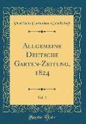 Allgemeine Deutsche Garten-Zeitung, 1824, Vol. 2 (Classic Reprint)
