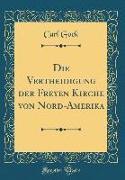 Die Vertheidigung der Freyen Kirche von Nord-Amerika (Classic Reprint)