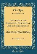 Festschrift zum Siebzigsten Geburtstage Rudolf Hildebrands