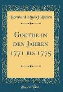 Goethe in den Jahren 1771 bis 1775 (Classic Reprint)