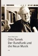 Otto Tomek. Der Rundfunk und die Neue Musik