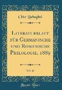 Literaturblatt für Germanische und Romanische Philologie, 1889, Vol. 10 (Classic Reprint)