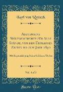Allgemeine Weltgeschichte für Alle Stände, von den Frühesten Zeiten bis zum Jahr 1840, Vol. 4 of 5