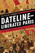 Dateline--Liberated Paris: The Hotel Scribe and the Invasion of the Press