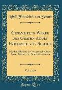 Gesammelte Werke des Grafen Adolf Friedrich von Schack, Vol. 6 of 6