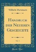 Handbuch der Neueren Geschichte, Vol. 2 (Classic Reprint)