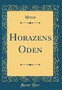 Horazens Oden (Classic Reprint)