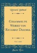 Gesammelte Werke von Richard Dehmel, Vol. 2 of 10 (Classic Reprint)