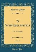 'S Schwäbelpfyffli, Vol. 2
