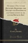 Denkmale Deutscher Baukunst, Bildnerei und Malerei von Einführung des Christenthums bis auf die Neueste Zeit, Vol. 8 (Classic Reprint)