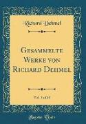 Gesammelte Werke von Richard Dehmel, Vol. 3 of 10 (Classic Reprint)