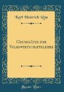Grundsätze der Volkswirtschaftslehre (Classic Reprint)
