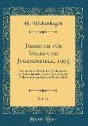 Jahrbuch für Volks-und Jugendspiele, 1905, Vol. 14