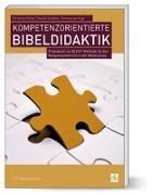 Kompetenzorientierte Bibeldidaktik