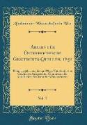 Archiv Für Österreichische Geschichts-Quellen, 1851, Vol. 7: Herausgegeben Von Der Zur Pflege Vaterländischer Geschichte Aufgestellten Commission Der