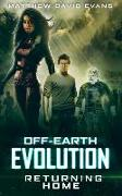 Off-Earth Evolution: Returning Home