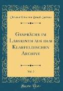 Gespräche im Labyrinth aus dem Klarfeldischen Archive, Vol. 2 (Classic Reprint)