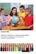 Inklusive Bildung an Schwerpunktschulen