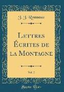 Lettres Écrites de la Montagne, Vol. 2 (Classic Reprint)