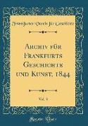 Archiv für Frankfurts Geschichte und Kunst, 1844, Vol. 3 (Classic Reprint)