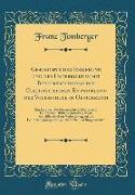 Geschichte der Erziehung und des Unterrichtes mit Berücksichtigung der Geschichtlichen Entwicklung der Volksschule in Oesterreich