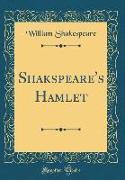 Shakspeare's Hamlet (Classic Reprint)