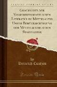 Geschichte der Volkswirtschaftlichen Literatur im Mittelalter Unter Berücksichtigung der Mittelalterlichen Staatslehre (Classic Reprint)