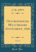 Oestreichische Militärische Zeitschrift, 1826, Vol. 10 (Classic Reprint)