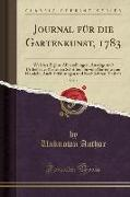 Journal für die Gartenkunst, 1783, Vol. 1