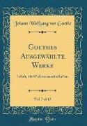 Goethes Ausgewählte Werke, Vol. 7 of 12