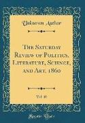 The Saturday Review of Politics, Literature, Science, and Art, 1860, Vol. 10 (Classic Reprint)