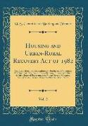 Housing and Urban-Rural Recovery Act of 1982, Vol. 2