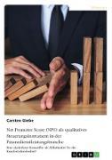 Net Promoter Score (NPS) als qualitatives Steuerungsinstrument in der Finanzdienstleistungsbranche