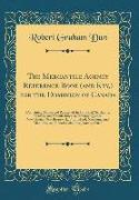 The Mercantile Agency Reference Book (and Key,) for the Dominion of Canada