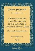 Catalogue of the Coin Collection of the Late Wm. S. Appleton, Boston, Mass, Vol. 2