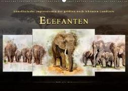 Elefanten - künstlerische Impressionen der größten noch lebenden Landtiere (Wandkalender 2019 DIN A2 quer)