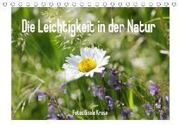 Die Leichtigkeit in der Natur (Tischkalender 2019 DIN A5 quer)