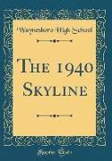 The 1940 Skyline (Classic Reprint)