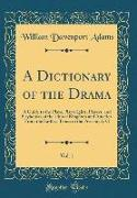 A Dictionary of the Drama, Vol. 1