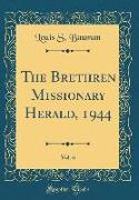 The Brethren Missionary Herald, 1944, Vol. 6 (Classic Reprint)