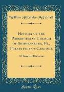 History of the Presbyterian Church of Shippensburg, Pa., Presbytery of Carlisle