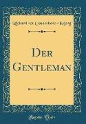 Der Gentleman (Classic Reprint)