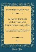 A Family History in Letters and Documents, 1667-1837, Vol. 1