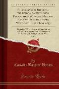 Fourth Annual Report of the Canada Baptist Union, Presented at a General Meeting, Held at Toronto, Canada West, on the 24th June 1847, Vol. 4